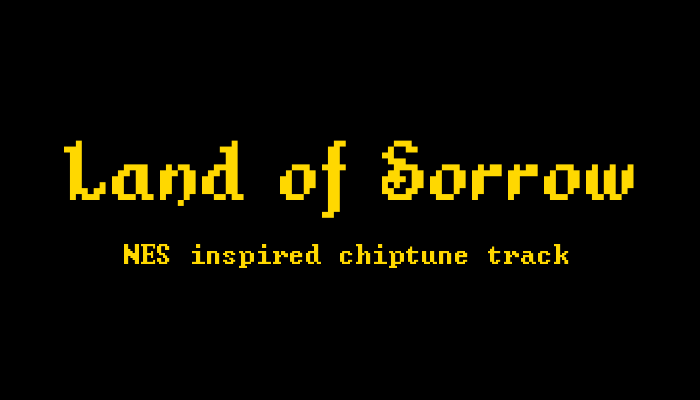 Land of Sorrow – NES-inspired chiptune track