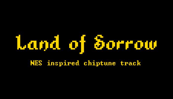 Land of Sorrow – NES-inspired chiptune track
