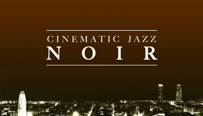 Noir (Cinematic Jazz Music Soundtrack)