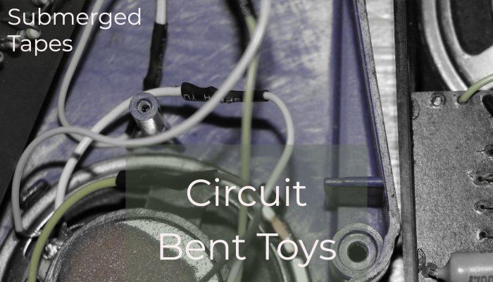 Circuit Bent Toys Volume 1