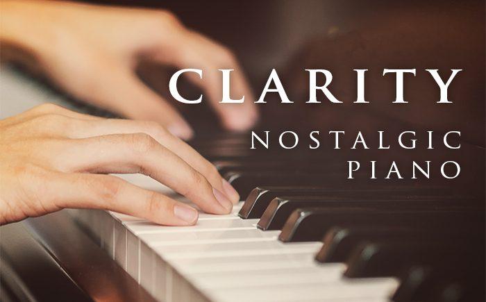 Nostalgic Piano Music – Clarity