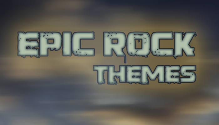 Epic Rock Themes