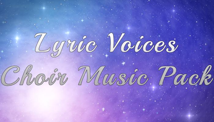 Lyric Voices (Choir Music Pack)