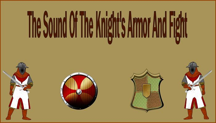 The Sound Of The Knight's Armor And Fight