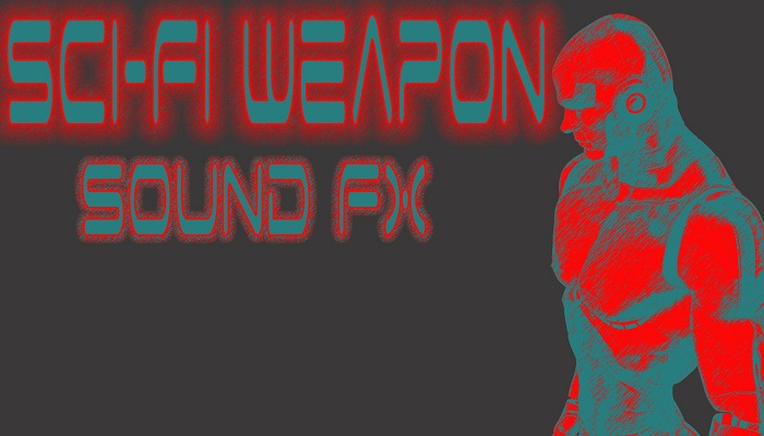 Sci-Fi Weapon Sound FX
