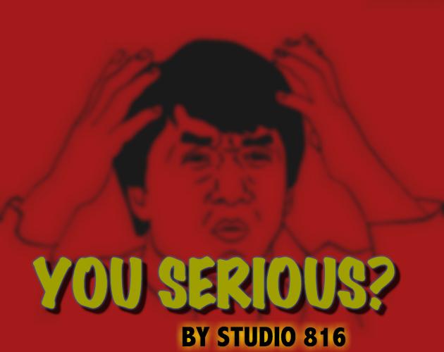 You Serious