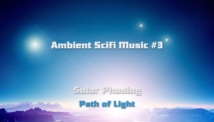 Ambient Scifi Music #3 (Path of Light)