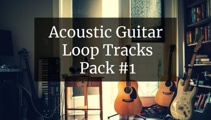 Acoustic Guitar Loop Tracks Pack #1