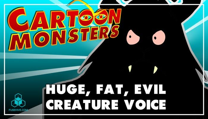 Huge, Fat, Evil Modern Cartoon Creature – Royalty Free Voice Samples Library [Animation Monster SFX]