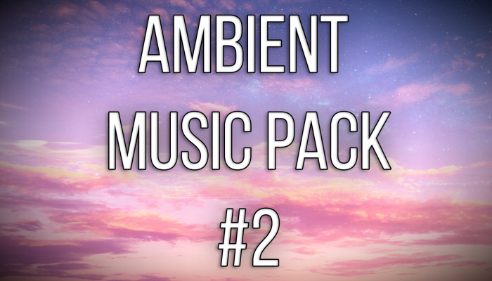 Ambient Music Pack #2