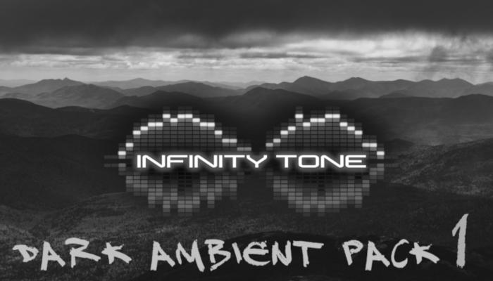 Infinity Tone Dark Ambient Pack 1