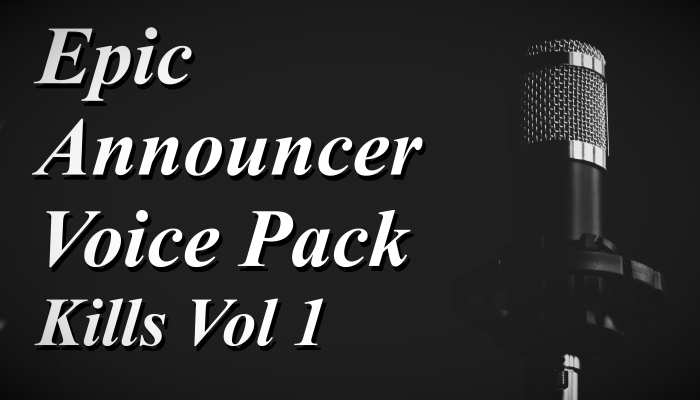 Epic Announcer Voice Pack – Kills Vol 1