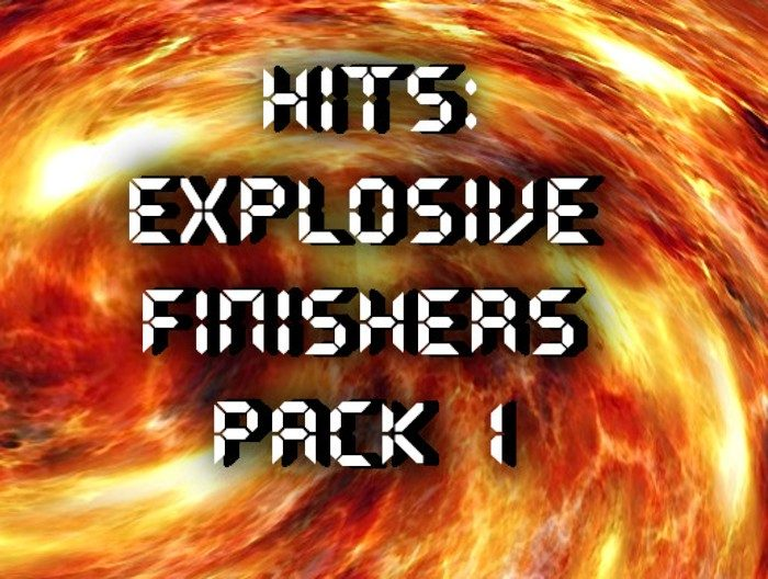 Hits: Explosive Finishers Pack 1