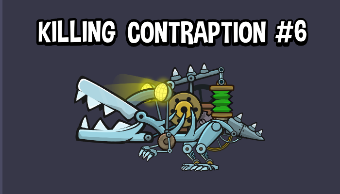 Killing contraption 6