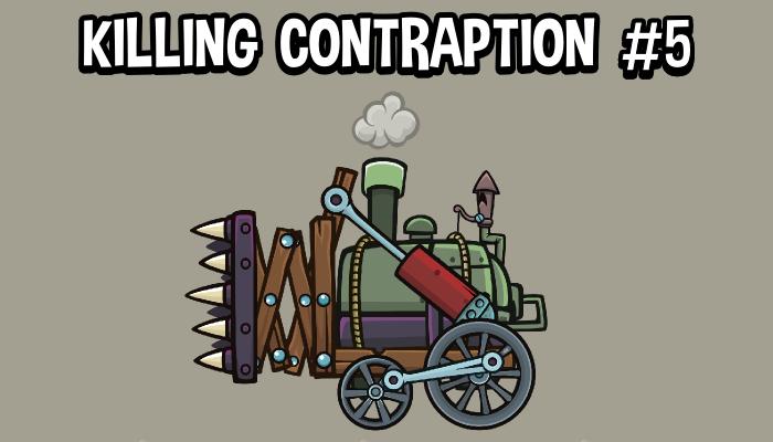 Killing contraption 5