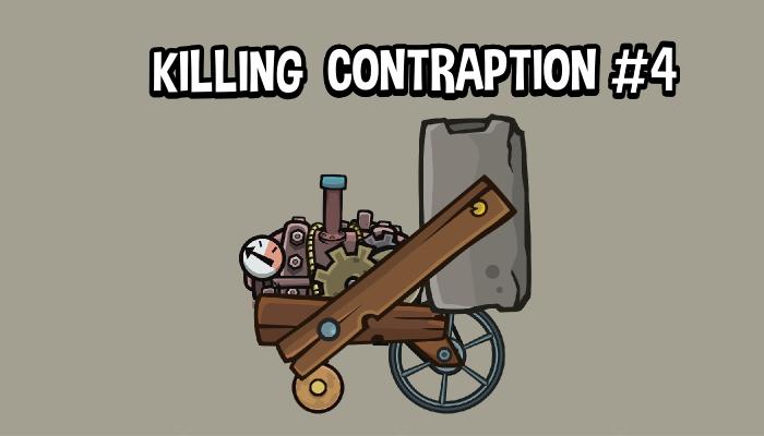 Killing contraption 4