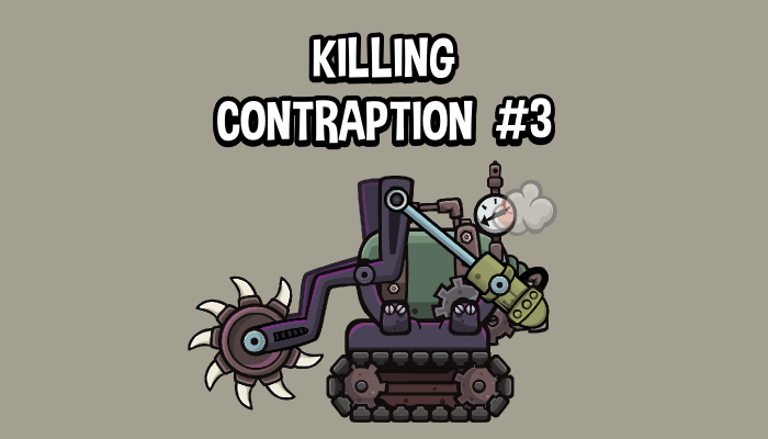 Killing contraption 3