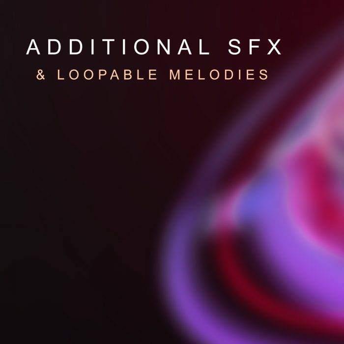 Addtional SFX & Loopable Melodies