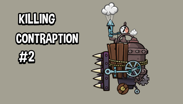 Killing contraption 2