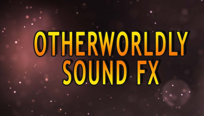 Otherworldly Sound FX