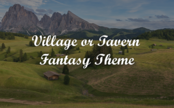 Village or Tavern Fantasy Theme