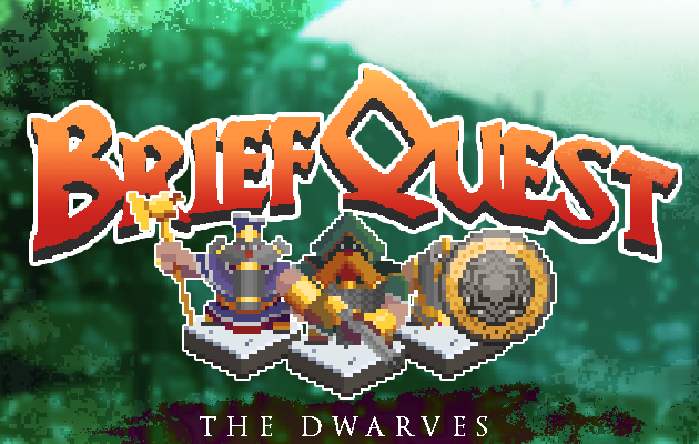 BRIEFQUEST – The Dwarves