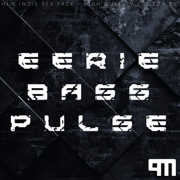 PM: EERIE BASS PULSE