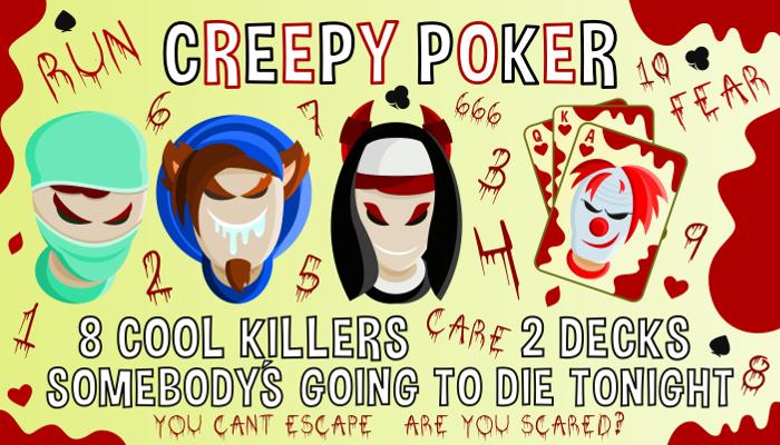 Creepy Poker