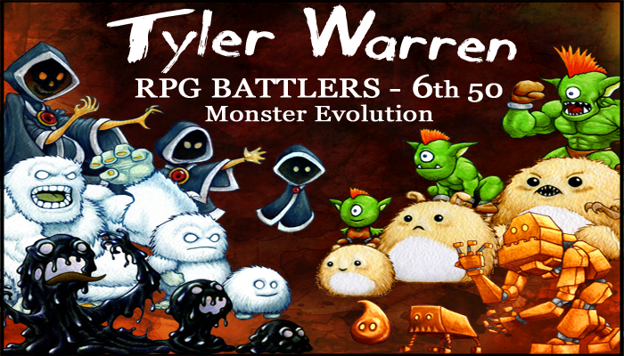 6th 50 Monsters – Tyler Warren RPG Battlers