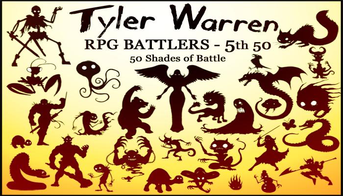 5th 50 Monsters – Tyler Warren RPG Battlers