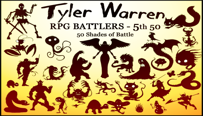 5th 50 Monsters – Tyler Warren RPG Battlers