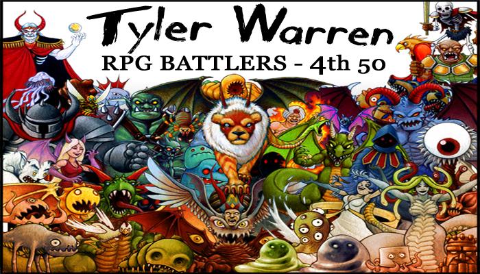 4th 50 Monsters – Tyler Warren RPG Battlers