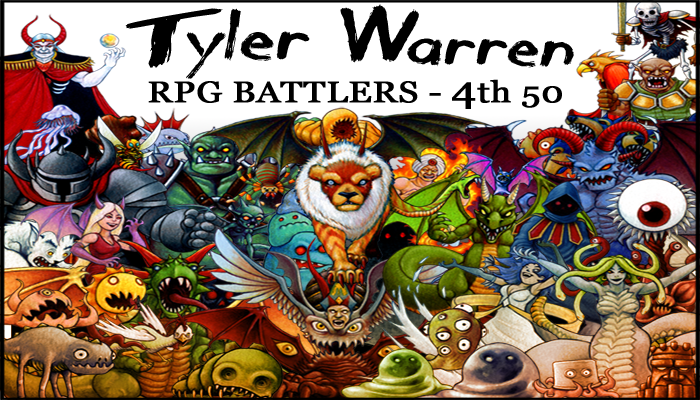 4th 50 Monsters – Tyler Warren RPG Battlers