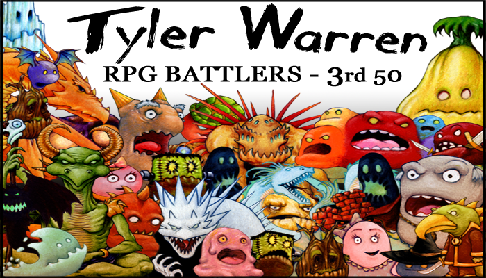 3rd 50 Monsters – Tyler Warren RPG Battlers