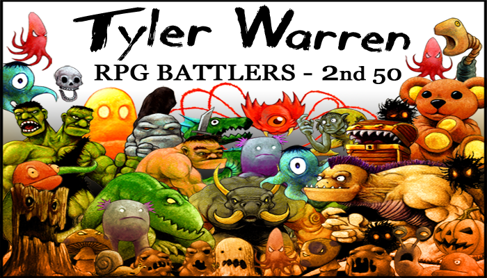2nd 50 Monsters – Tyler Warren RPG Battlers