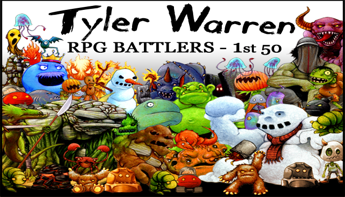 1st 50 Monsters – Tyler Warren RPG Battlers