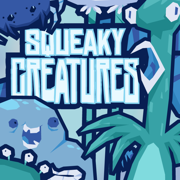 Squeaky Creatures