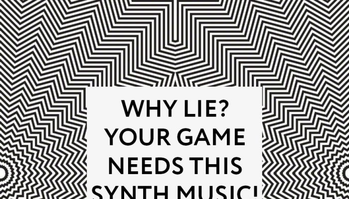 WHY LIE? YOUR GAME NEEDS THIS SYNTH MUSIC! VOL.1