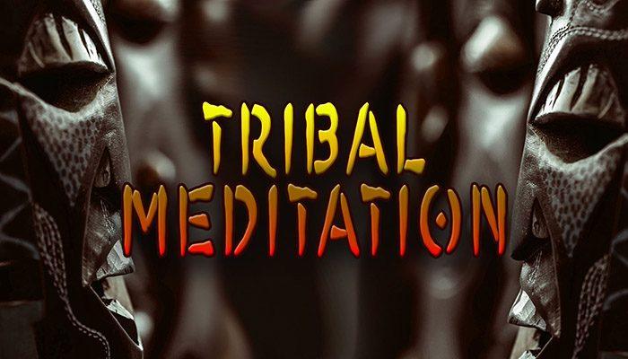 Tribal Meditation