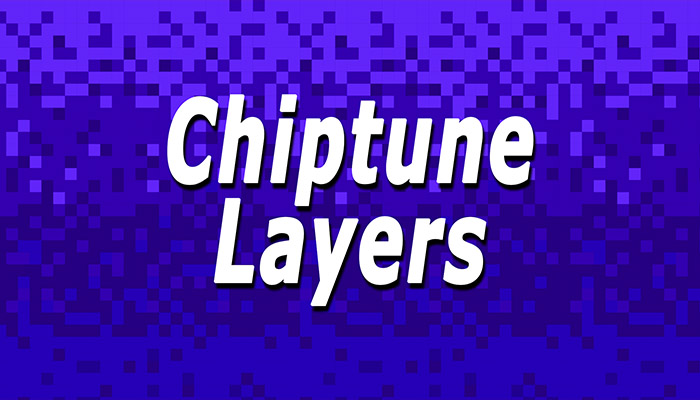 Chiptune Layers