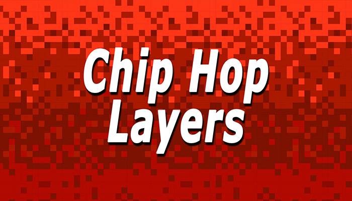 Chip Hop Layers
