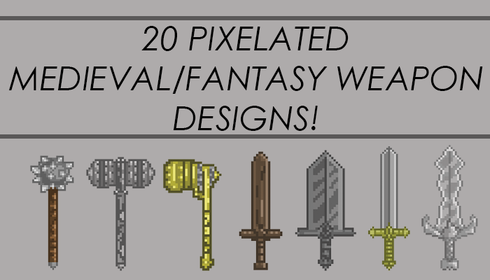 20 PIXELATED MEDIEVAL/FANTASY WEAPON DESIGNS!