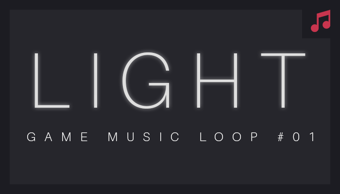 LIGHT – Game Music Loop 01
