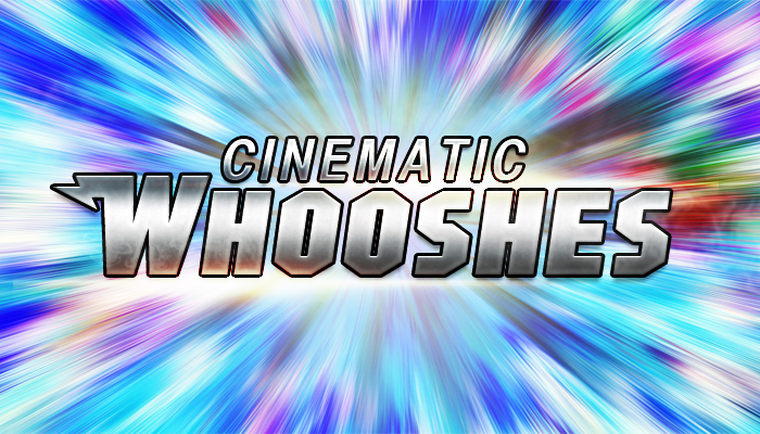 CINEMATIC WHOOSHES
