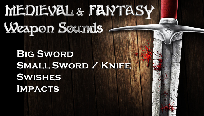 SWORD and KNIFE SFX – Medieval and Fantasy Weapons