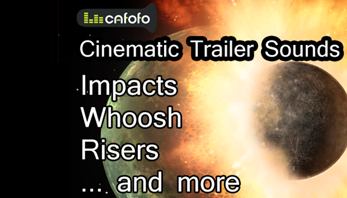 Cinematic Trailer Sounds – Impacts, Whoosh and Risers
