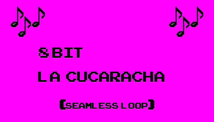 La Cucaracha – 8-bit Version