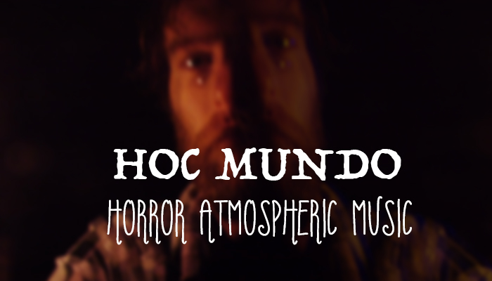 Hoc Mundo – Atmospheric Horror Music