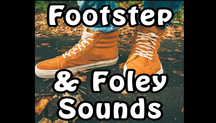 Footstep and Foley Sounds
