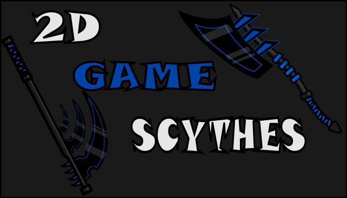 2D Game Scythes